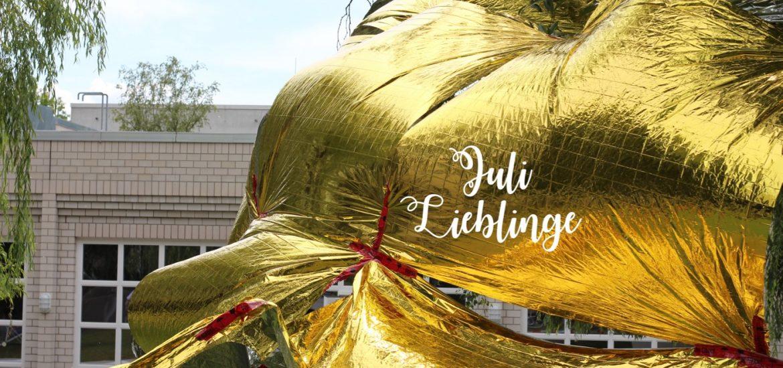 Juli Lieblinge 2017